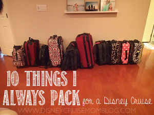 10 things I always pack for a Disney Cruise.