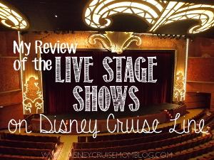 My Review Of The Live Stage Shows On Disney Cruise Line