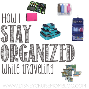 How I Stay Organized While Traveling