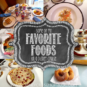 Some of My Favorite Foods on a Disney Cruise