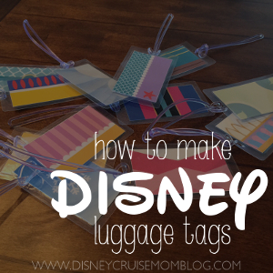 How To Make Disney Luggage Tags – Take 2!