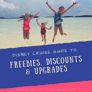 Disney Cruise Guide to Freebies, Discounts & Upgrades