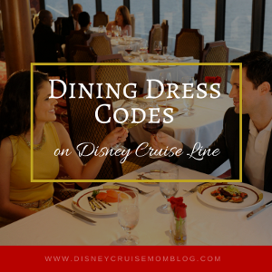 Dining Dress Codes on Disney Cruise Line